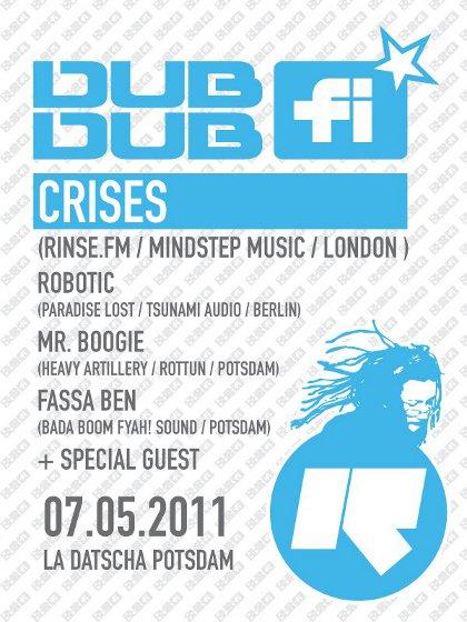 07.05.2011 - Dub Fi Dub @ La Datscha Potsdam - Crises, Robotic, Mr.Boogie, Fassa Ben