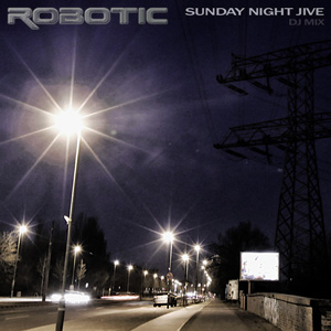 <a href='http://www.robotfreq.com/mixes/robotic-sunday_night_jive-dj_mix.mp3'><i>SUNDAY NITE JIVE</i> DJ Mix</a> [House/Techno]